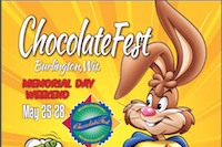 ChocolateFest, Burlington, Wis. May 25-28.