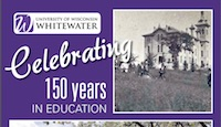 UW Whitewater Celebrating 150 Years in Education